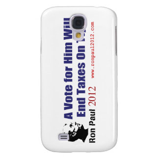A Vote For Ron Paul Will End Taxes On Tips Samsung Galaxy S4 Case