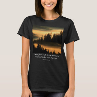 A Walk in the Woods - Dawn in the Suislaw NF T-Shirt
