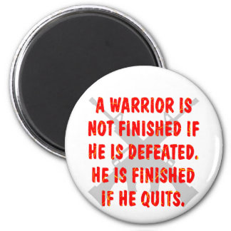 A Warrior Is Not Finished If He Is Defeated 2 Inch Round Magnet