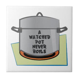 A Watched Pot Tile
