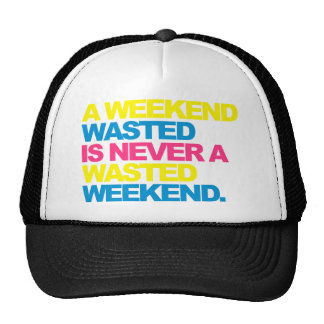 A Weekend Wasted Trucker Hat