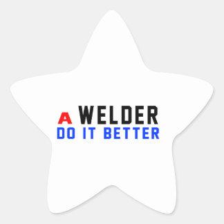 A Welder Do It Better Sticker