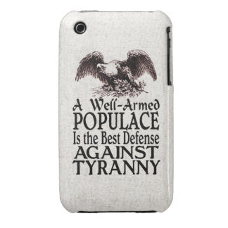 A Well Armed Populace Best Defense Against Tyranny Case-Mate iPhone 3 Cases