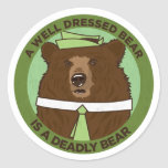 A Well Dressed Bear Is A Deadly Bear Classic Round Sticker