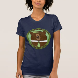 A Well Dressed Bear Is A Deadly Bear Tees