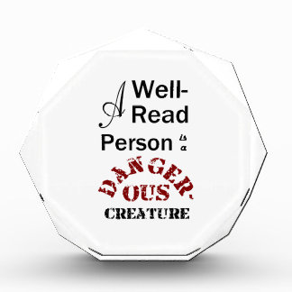 A Well-Read Person is a Dangerous Creature Acrylic Award