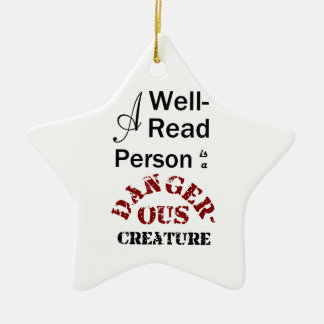 A Well-Read Person is a Dangerous Creature Ceramic Ornament