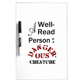 A Well-Read Person is a Dangerous Creature Dry Erase Board