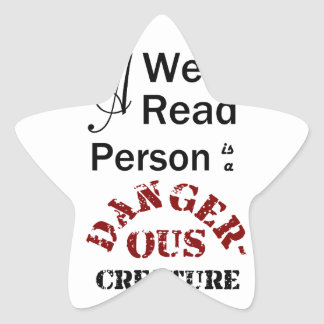 A Well-Read Person is a Dangerous Creature Star Sticker