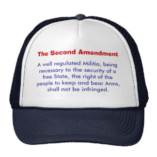 A well regulated Militia, being necessary to th... Trucker Hat