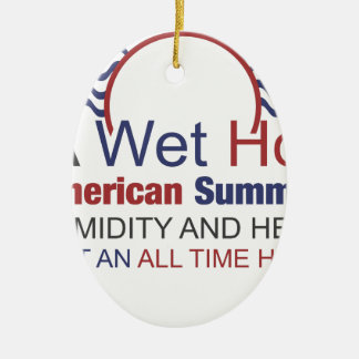 A Wet Hot American Summer Ceramic Ornament