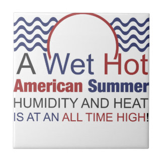 A Wet Hot American Summer Ceramic Tile