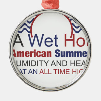 A Wet Hot American Summer Metal Ornament