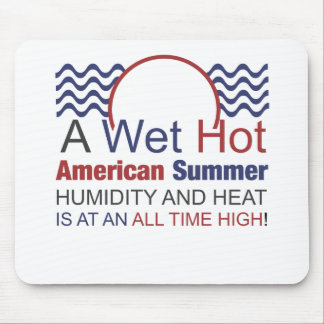A Wet Hot American Summer Mouse Pad