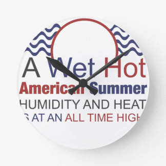 A Wet Hot American Summer Round Clock