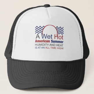 A Wet Hot American Summer Trucker Hat