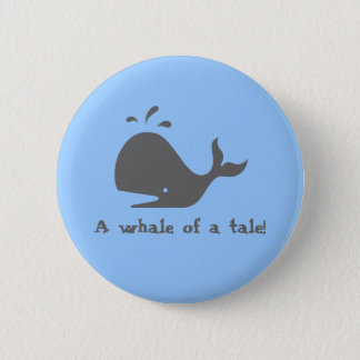 A whale of a tale! button