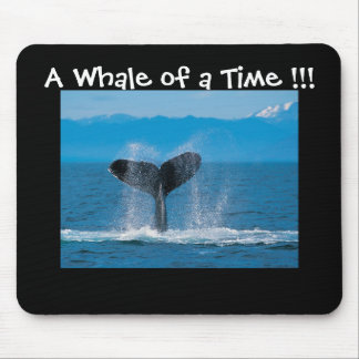 A Whale of a Time !!! Mouse Pad