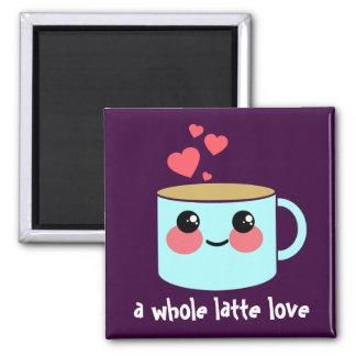 A Whole Latte Love Magnet