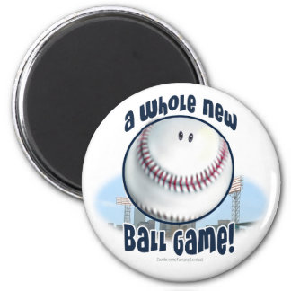 A Whole New Ball Game! Magnet