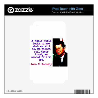 A Whole World Looks - John Kennedy Decals For iPod Touch 4G