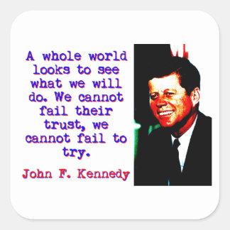 A Whole World Looks - John Kennedy Square Sticker