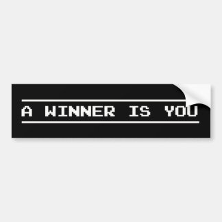 A Winner Is You Bumper Sticker