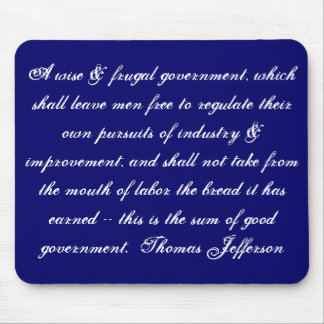 A wise & frugal government, which shall leave m... mouse pad