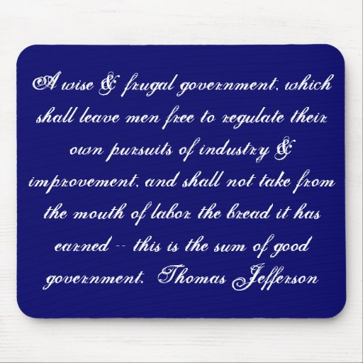 A wise & frugal government, which shall leave m... mousepad