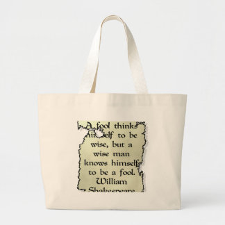 A Wise Man... Is Not A Fool Large Tote Bag