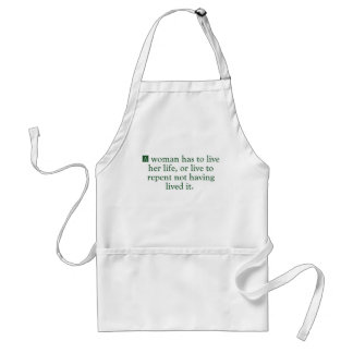 A Woman Has To Live Her Life Adult Apron