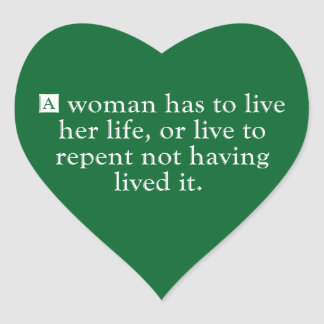 A Woman Has To Live Her Life Heart Stickers