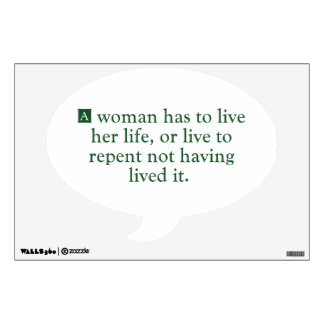 A Woman Has To Live Her Life Wall Decal