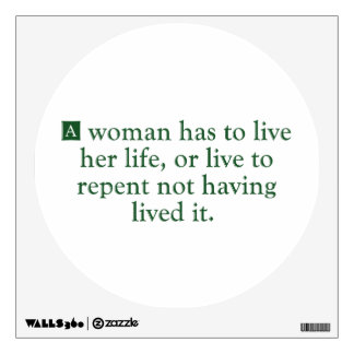 A Woman Has To Live Her Life Wall Sticker