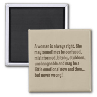 A Woman Is Always Right … Magnet