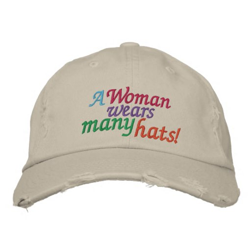 A Woman Wears Many Hats Embroidered Hat
