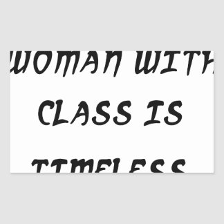 a woman with class is timeless rectangular sticker