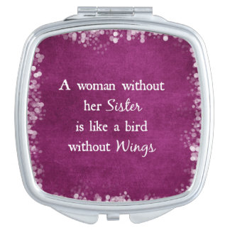 A woman without her Sister is like Quote Vanity Mirror