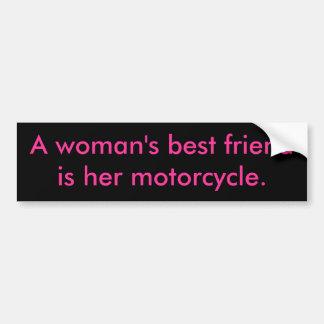 A woman's best friendis her motorcycle. car bumper sticker