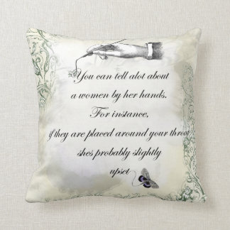 """""""A womans hands"""" Quote Throw Pillow"""
