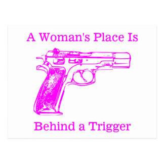 A Woman's Place is Behind a Trigger Postcard