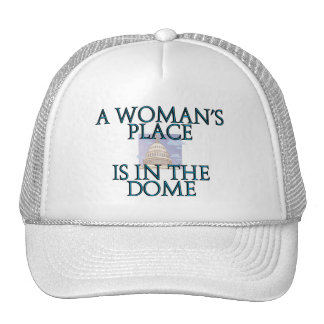 A woman's place is in the dome trucker hat