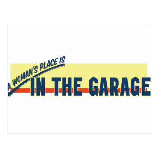A Woman's Place Is In The Garage Postcard