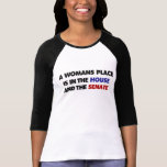 A womans place is in the house and in the senate t shirts