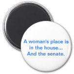 """""""A woman's place is in the house.. And the senate. 2 Inch Round Magnet"""