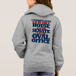A woman's place is in the house and the senate hoodie