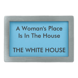 A Woman's Place Is In The House THE WHITE HOUSE Belt Buckle