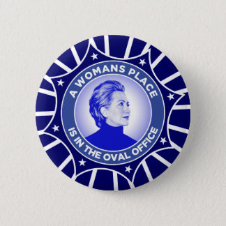A Woman's Place Is In The Oval Office Pinback Button