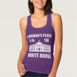 """""""A WOMAN'S PLACE IS IN THE WHITE HOUSE"""" SHIRT"""