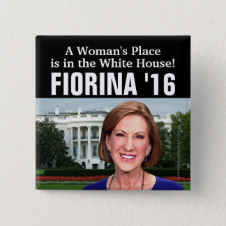A Woman's Place White House Carly Fiorina 2016 Pinback Button